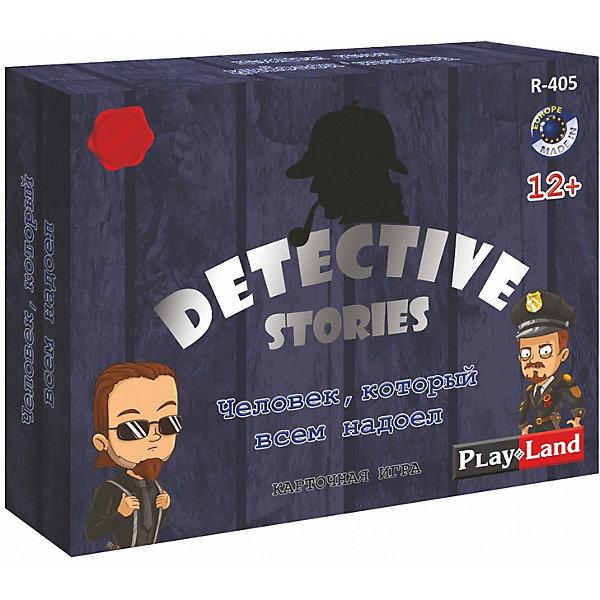 Play Land Настольная игра Детективные истории: Человек, который всем надоел